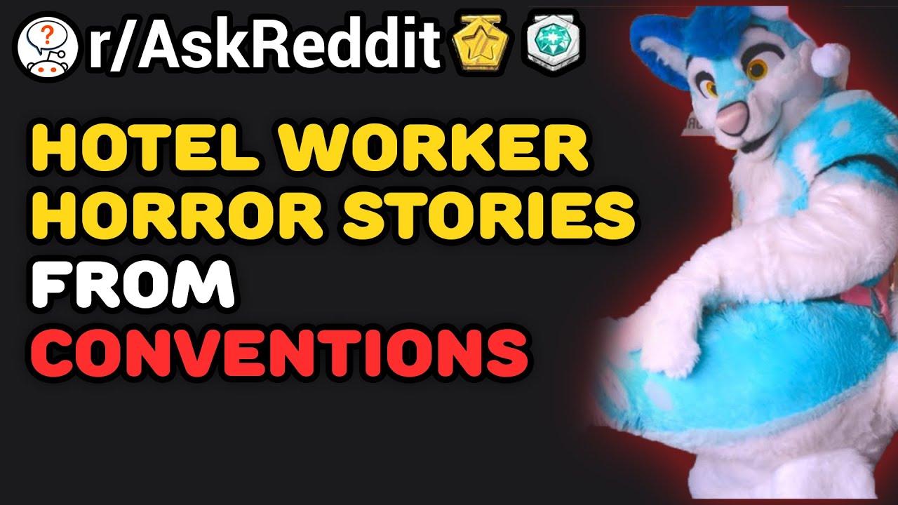 Hotel Horror Stories From Conventions (/r/AskReddit) Reddit Stories