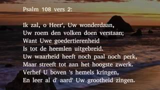 Psalm 108 vers 1 en 2 - Mijn hart, o Hemelmajesteit