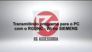 Transmitindo programa para o PC com o RGDNC   Wi no SIEMENS