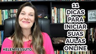 11 DICAS PARA INICIAR SUAS AULAS ONLINE - PARTE 1