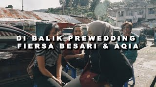DI BALIK PREWEDDING FIERSA BESARI & AQIA EPISODE 1