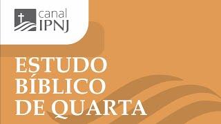 Último Estudo Bíblico IPNJ - Dia 13 de Janeiro de 2021