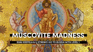 Muscovite Madness - Khai Krepela & LJ Strenio go to Russia with Level 1 Productions