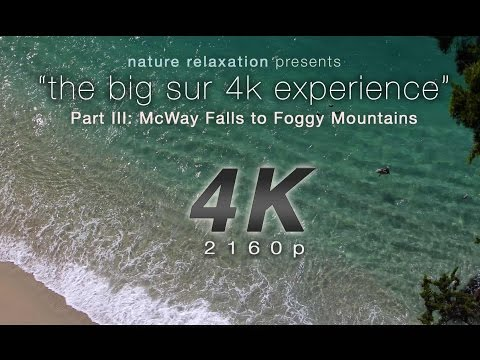 """The Big Sur 4K Experience Part III: Mcway Falls to Foggy Mountains""  Nature Relaxation Experience"