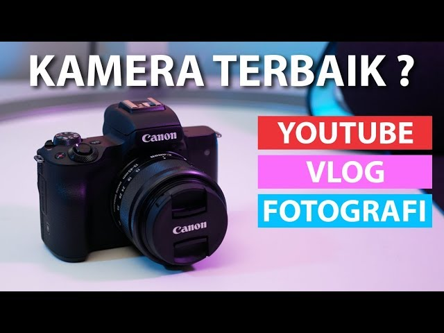 Review Kamera Mirrorless Terbaik Untuk Pemula | Canon EOS M50 Indonesia