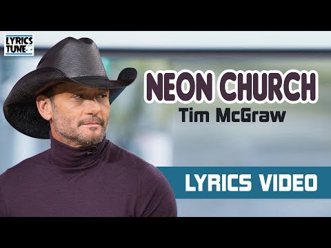 Tim McGraw - Neon Church (Lyrics Video)