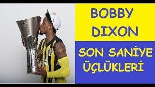 Bobby Dixon Son Saniye Üçlükleri | FB Basket