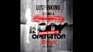 DJ Spinking Body Operator Remix) ft Jeremih & French Montana