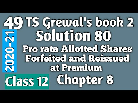 49.Prorata allotted Shares Forfeited and Reissue@ premium: TS Grewal's Solution 80 Class 12, 2020-21