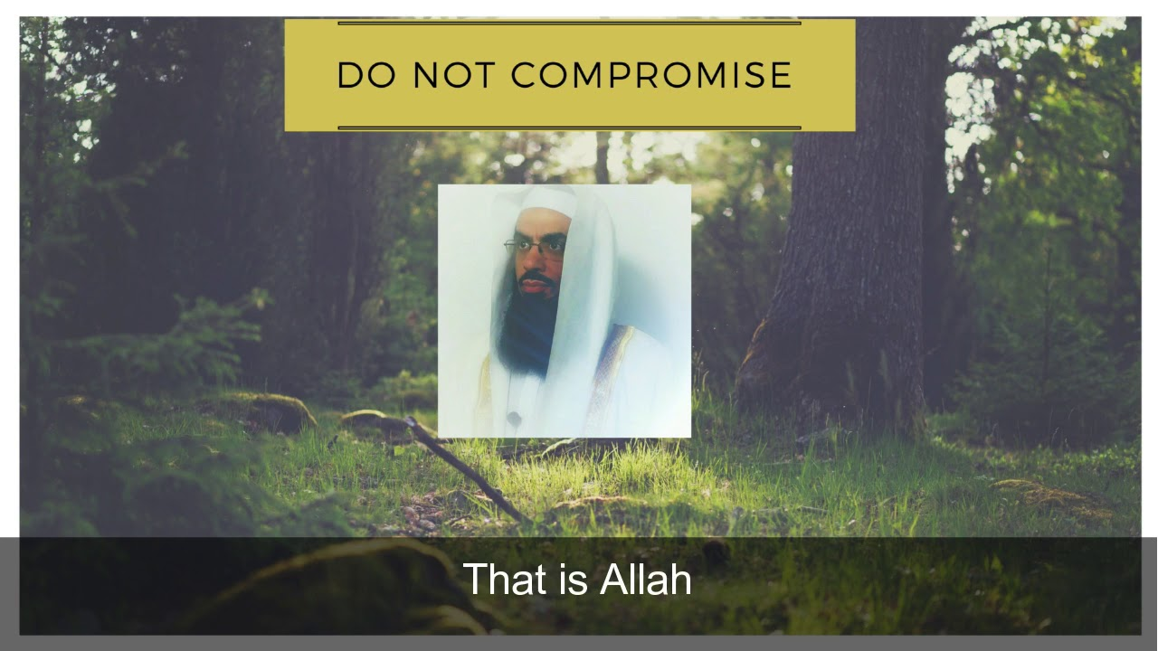 DON'T COMPROMISE YOUR DEEN - Ahmad Musa Jibril