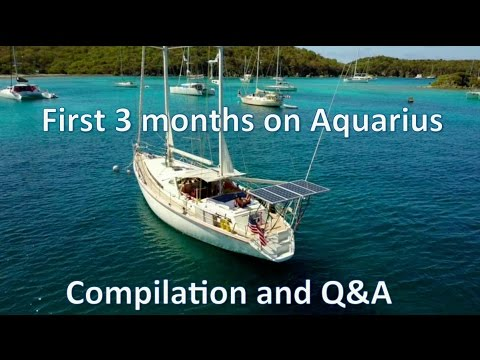 First 3 months on Aquarius - Compilation and FAQ Q&A / Sailing Aquarius #7
