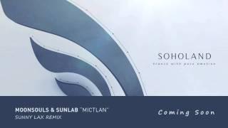 Moonsouls & Sunlab - Mictlan (Sunny Lax Remix)