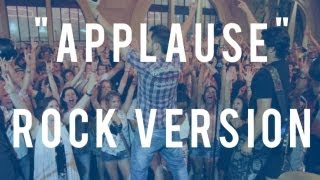 Lady Gaga - Applause (rock cover / Tweeted by Gaga)