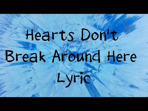 Hearts Don't Break Around Here - Ed Sheeran [Lyric]