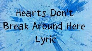 Hearts Don& 39 t Break Around Here Ed Sheeran Lyric