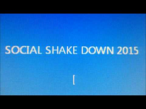SOCIAL SHAKE DOWN 2015        I DONT OWN THE RIGHT TO THESE SONGS