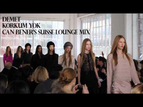 Demet - Korkum Yok - Can Bener's Suisse Lounge Mix