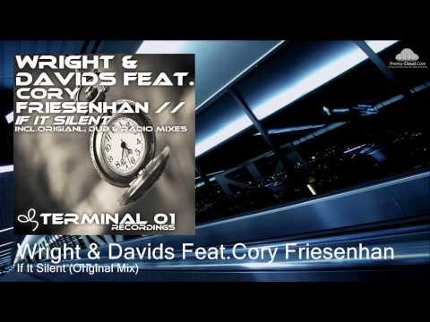 Wright & Davids Feat.Cory Friesenhan - If It Silent (Original Mix)
