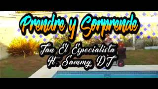 Prende y Sorprende (Official Video) - Jan El Especialista ft. Sammy DJ