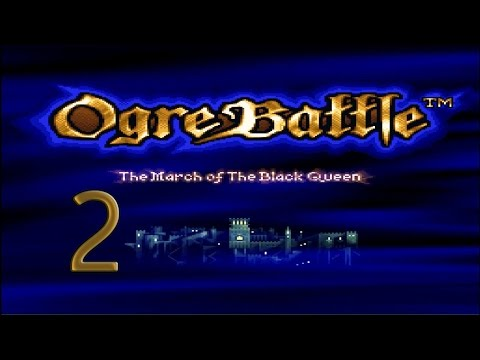 2. Let's Play Ogre Battle - Mechanics And Chit Chat