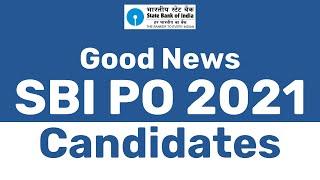 GOOD NEWS FOR SBI PO 2021 CANDIDATES   SBI PO 2021 GOOD NEWS   SBI PO 2021 UPDATE