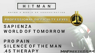 HITMAN - Sapienza - Pro Pain, Silence of The Man & .45 Therapy - Professional Difficulty