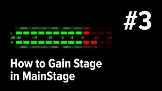 EP3: How to Gain Stage in MainStage
