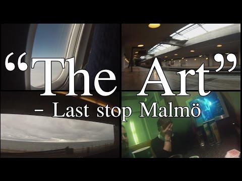 """The Art"" - Last stop Malmö - Part 51/52"