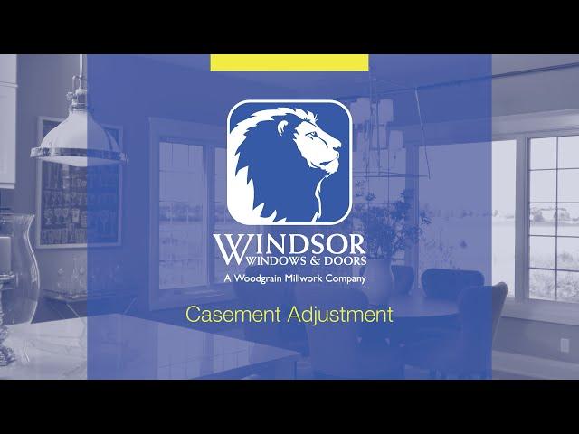 Windsor Windows and Doors: Casement Adjustment