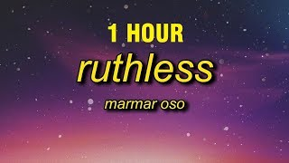 [1 HOUR] MarMar Oso - Ruthless (Lyrics)