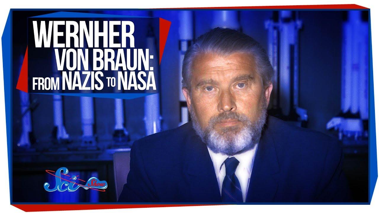Wernher von Braun: From Nazis to NASA