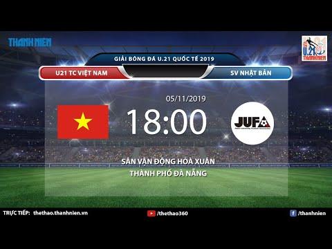 [TRỰC TIẾP] U21 QUỐC TẾ 2019: U21 TC VIỆT NAM - SV NHẬT BẢN | CHUNG KẾT
