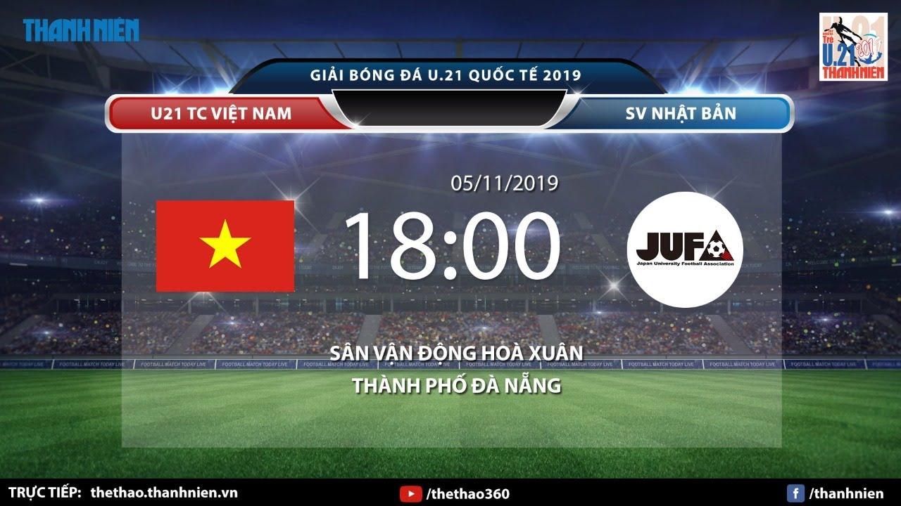 [TRỰC TIẾP] U21 QUỐC TẾ 2019: U21 TC VIỆT NAM – SV NHẬT BẢN | CHUNG KẾT