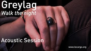 #695 Greylag - Walk the night (Acoustic Session)