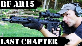 Radical Firearms AR-15 - Last episode: Closure!