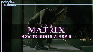 The Matrix: How To Begin A Movie