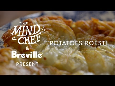 Potatoes Roesti Recipe from Gabrielle Hamilton Mind of a Chef Powered by Breville