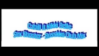 Cahill ft Nikki Belle - Sex Shooter (Rosskko Mix)
