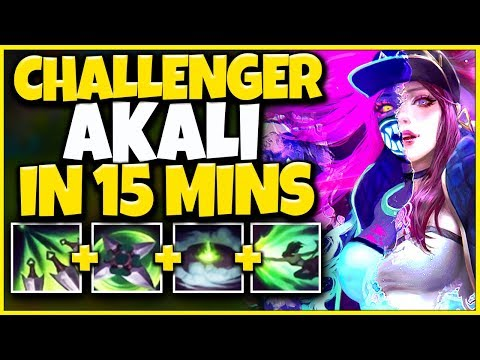 PLAY AKALI LIKE A CHALLENGER IN 15 MINUTES! ULTIMATE SEASON 10 AKALI GUIDE - League Of Legends