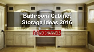 Bathroom Cabinet Storage Ideas 2016