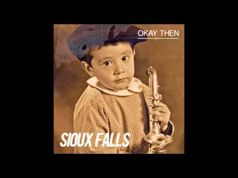 Sioux Falls - Okay Then