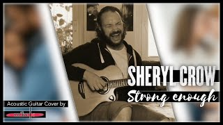 Sheryl Crow - Strong enough (Acoustic guitar cover by mike c) _ Lyric Video