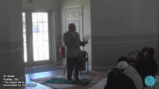 The Unjust will be Accountable for their Deeds Khutba by Dr. Shafi in Fairfax, Virginia