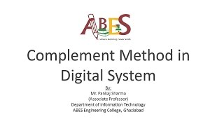 Complement Method in Digital System by Mr. Pankaj Sharma e-content for AKTU