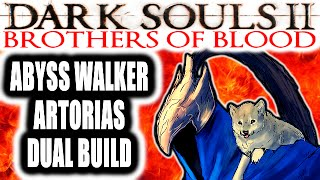 Dark Souls 2 PvP: Brothers of Battle - ABYSS WALKER ARTORIAS DUAL BUILD