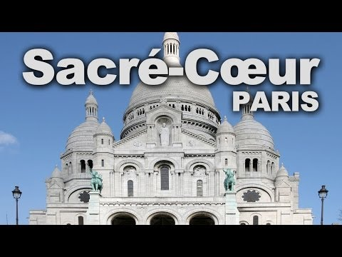 Basilica of the Sacred Heart of Paris (Sacré-Cœur)