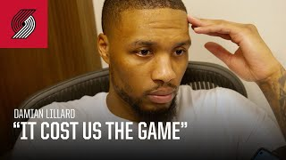"Damian Lillard: ""It cost us the game"" 
