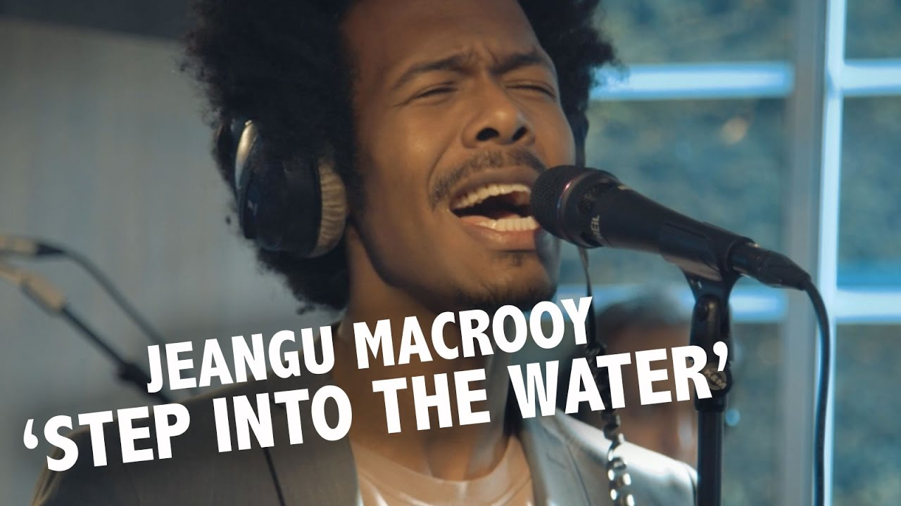 Jeangu Macrooy Step Into The Water Live Ekdom In De