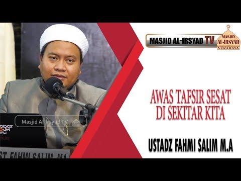 Awas Tafsir Sesat Di Sekitar Kita - Ustadz Fahmi Salim MA