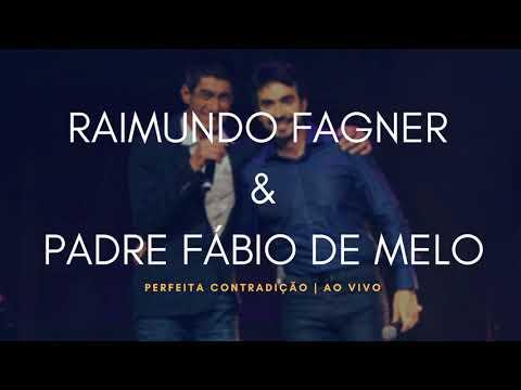 RAIMUNDO FAGNER & PADRE FÁBIO DE MELO - PERFEITA CONTRADIÇÃO | AO VIVO